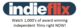 Unlimited Access to thousands of Independent films, anytime, anywhere